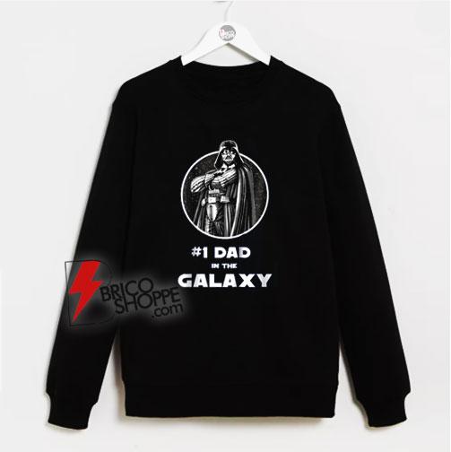 #1 Dad In The Galaxy Unisex adult Sweatshirt