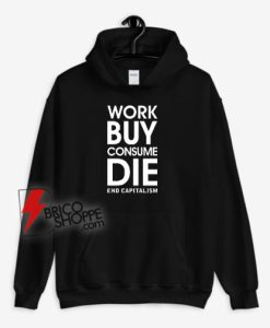 Enjoy-Capitalism-Work-Buy-Consume-Die--Hoodie