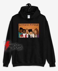 Living-Single-Hoodie-On-Sale