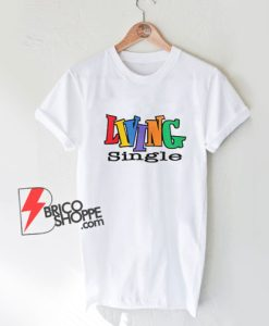 Living Single T-Shirt