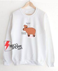 Look Mother I Am A Hat Yes My Child Capybara Sweatshirt
