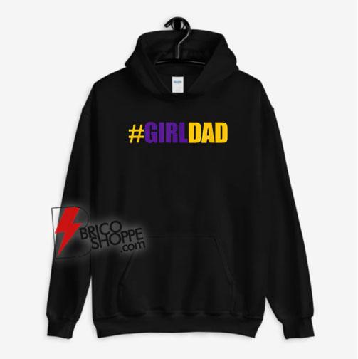 girldad-girl-dad-father-of-daughters-Hoodie1
