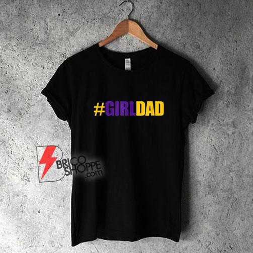 girldad-girl-dad-father-of-daughters-Shirt1