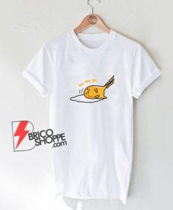 Let-me-Go-Gudetama-Shirt---Funny-Egg-Shirt
