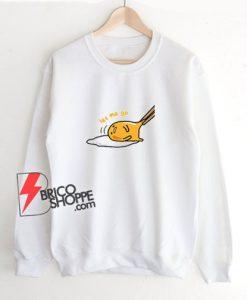 Let-me-Go-Gudetama-Sweatshirt---Funny-Egg-Sweatshirt