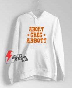 Abort-Greg-Abbott-Hoodie