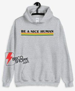 Be-a-Nice-Human-Rainbow-Hoodie