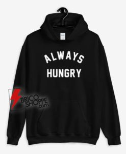 Always-Hungry-Hoodie