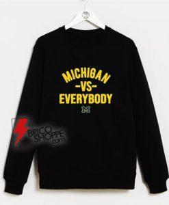University-Of-Michigan-vs-Everybody-Sweatshirt